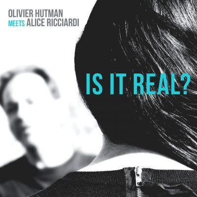 Is it Real - Alice Ricciardi & Olivier Hutman - Cristal Records
