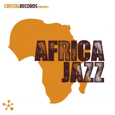 Cristal Records Presents - Africa Jazz