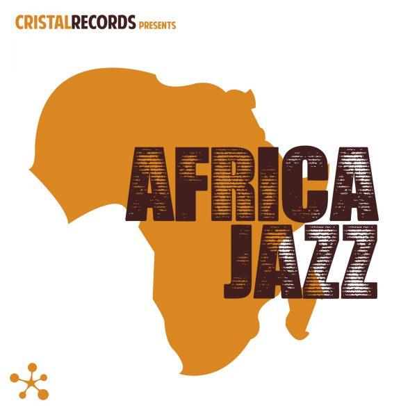 Cristal Records Presents - Africa Jazz