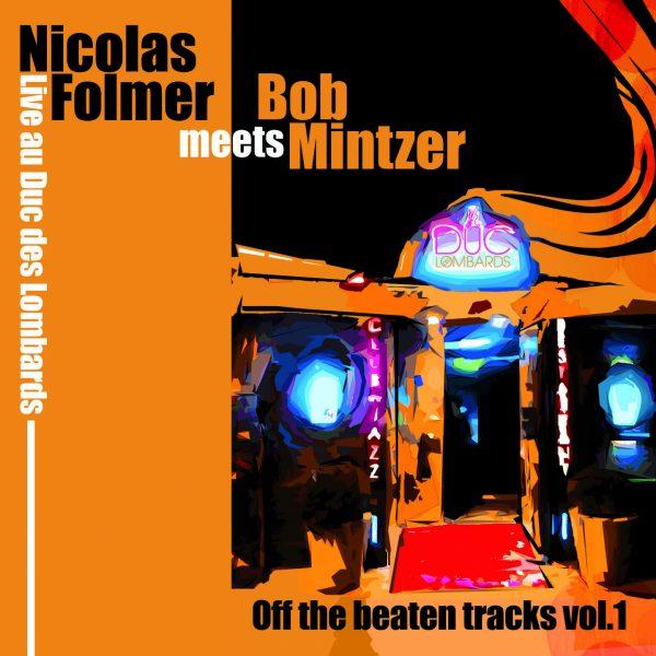 Nicolas Folmer meets Bob Mintzer - Off The Beaten Tracks Vol.1 - Cristal Records
