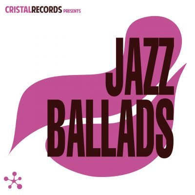 Cristal Records presents - Jazz Ballads