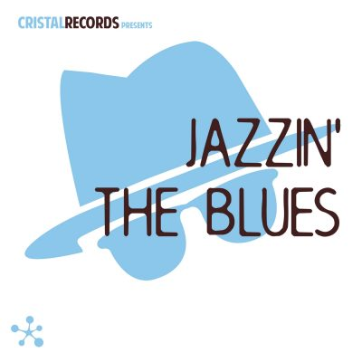 Cristal Records Presents - Jazzin' The Blues