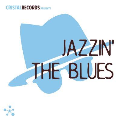 Cristal Records Presents - Jazzin' The Blues