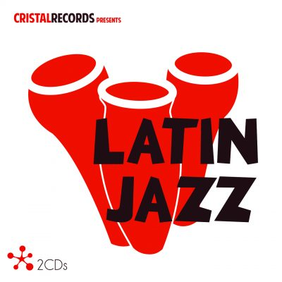 Cristal Records Presents - Latin Jazz - Cristal Records