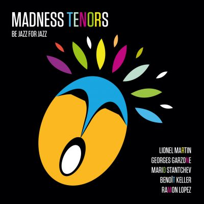 Madness Tenors - Be Jazz For Jazz- Cristal Records