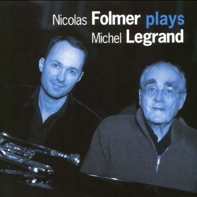 Nicolas Folmer - NICOLAS FOLMER PLAYS MICHEL LEGRAND - Cristal Records