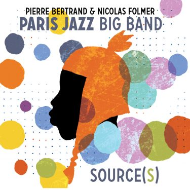 Paris Jazz Big Band - Sources - Cristal Records