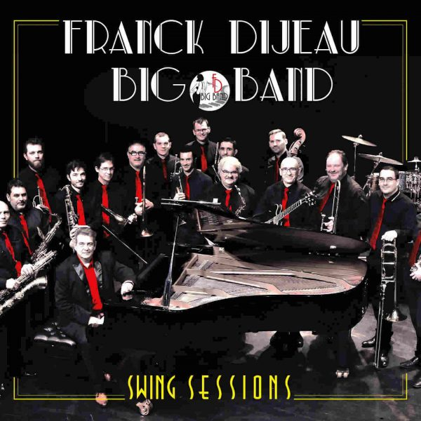 Franck Dijeau Big Band - Swing Sessions - Cristal Records