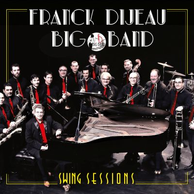 Franck Dijeau Big Band - Swing Sessions - Cristal Records