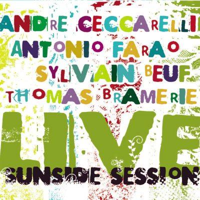 Ceccarelli - Farao - Beuf - Bramerie- Live Sunside Session - Cristal Records