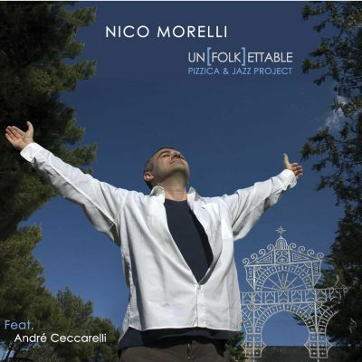 Nico Morelli - Unfolkettable - Cristal Records