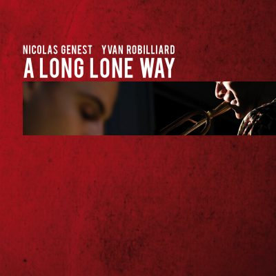 Nicolas Genest - Yvan Robilliard - A long lone Way - Cristal Records