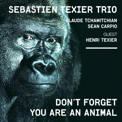 Sebastien Texier - Don't forget you are an animal - Cristal Records