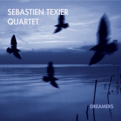 Sebastien Texier - Dreamers - Cristal Records