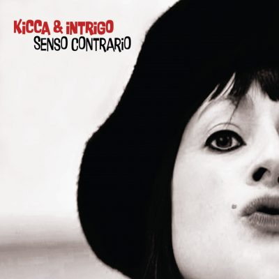 Kicca Intrigo - Senso Contrario - Cristal Records