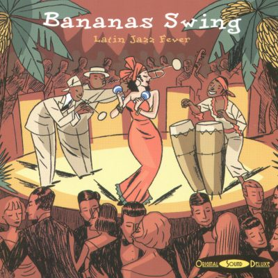 OSD Original Sound Deluxe - BANANAS SWING - LATIN JAZZ FEVER - Cristal Records
