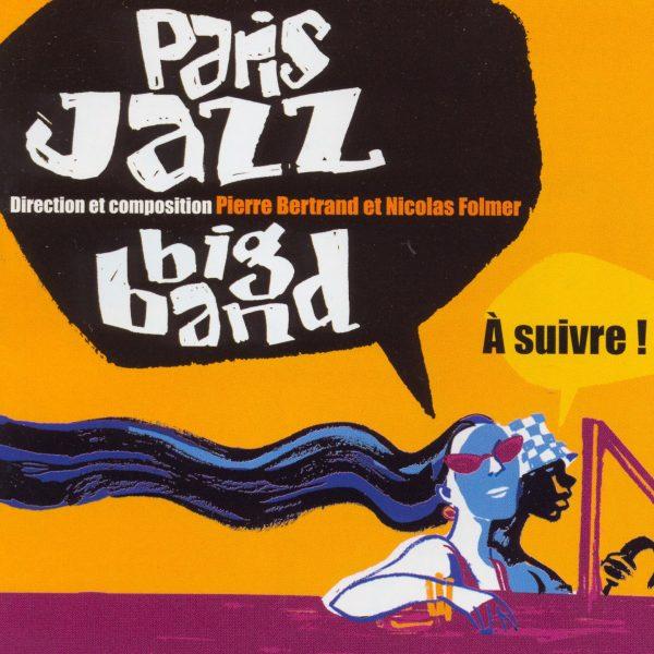 Paris Jazz Big Band - A suivre - Cristal Records