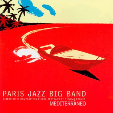 Paris Jazz Big Band - Mediterraneo - Cristal Records