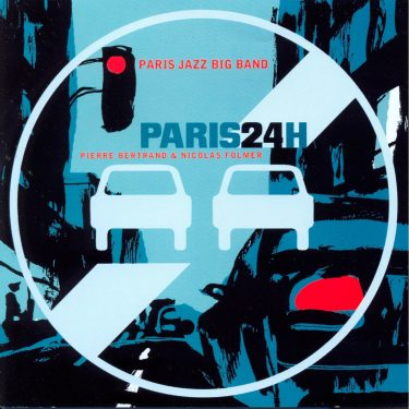 Paris Jazz Big Band - Paris 24h - Cristal Records
