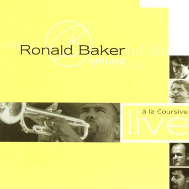 Ronald Baker Quintet - Live a la Coursive - Cristal Records