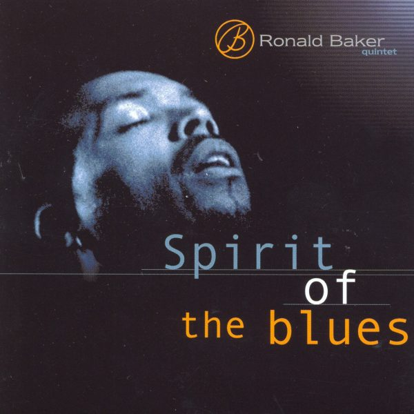 Ronald Baker Quintet - Spirit of the blues - Cristal Records