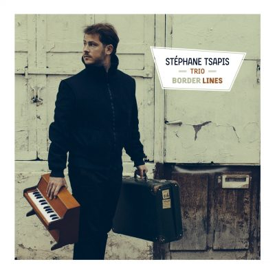 Stephane Tsapis Trio - Border Lines - Cristal Records
