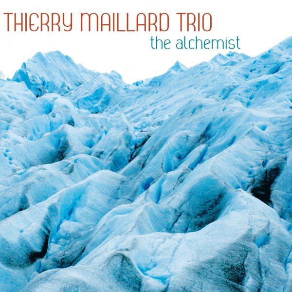 Thierry Maillard Trio - The Alchemist - Cristal Records
