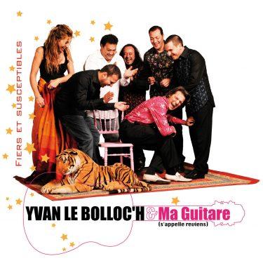 Yvan Le Bolloc'h et Ma Guitare - Fiers et Susceptibles - Cristal Records