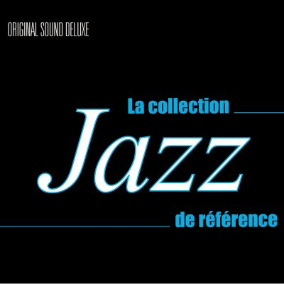 La COllection Jazz de Référence - Original Sound Deluxe - Cristal Records