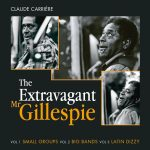The Extravagant Mr.Gillespie - Claude Carrière - Cristal Records