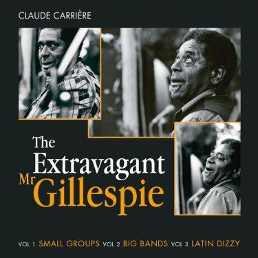 The Extravagant Mr.Gillespie - Claude Carrière - Cristal Records