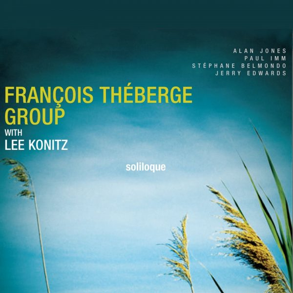 François Theberge Group with Lee Konitz - Soliloque - Cristal Records2
