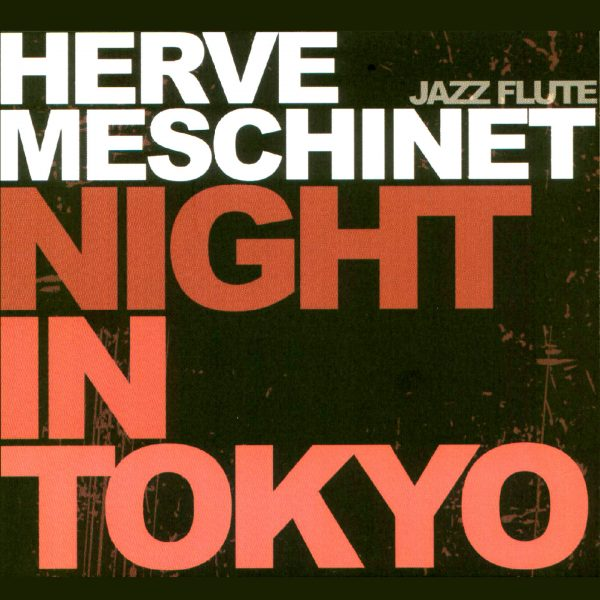 Night in Tokyo - Herve Meschinet - Cristal Records