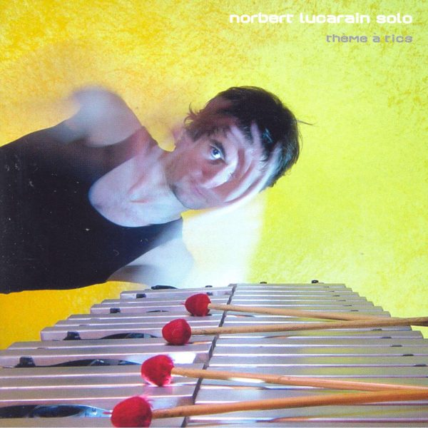 Norbert Lucarain - Thème à tics - Cristal Records