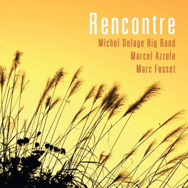 Rencontre - Delage Big Band - Azzola - Fosset - Cristal Records