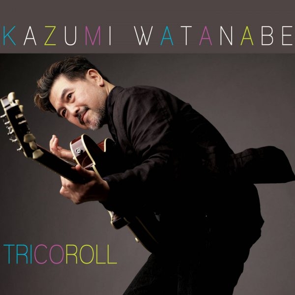 Tricoroll - Kazumi Watanabe - Cristal Records