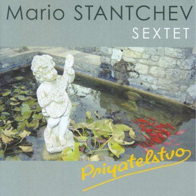 Mario Stantchev Sextet - Priyatelstvo - Cristal Records