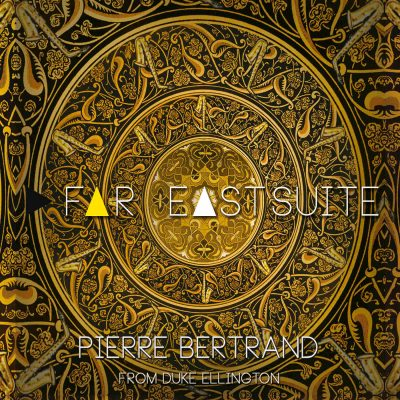 Pierre Bertrand - Far East Suite - Cristal Records
