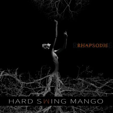 Hard Swing Mango - Rhapsodie - Cristal Records
