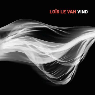 Vind---Loïs-Le-Van---Cristal-Records