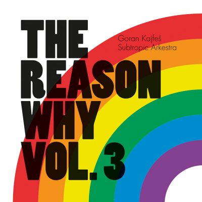 Cristal Records - Goran Kajfes Subtropic Arkestra - The Reason Why Vol. 3