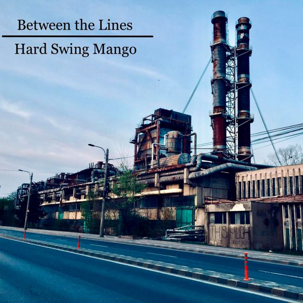 Cristal Records - Hard Swing Mango - Single - Between The Lines