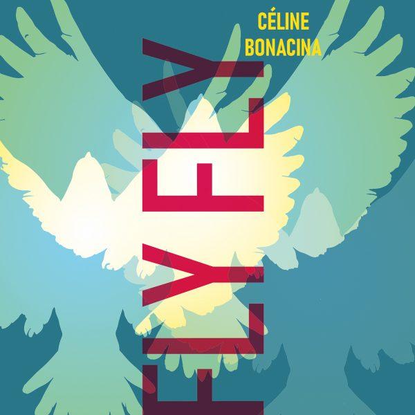 Crsital Records - Céline Bonacina - Fly Fly