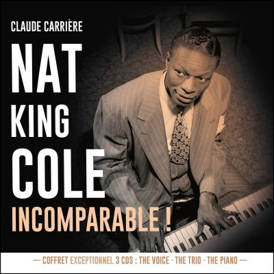 Cristal Records - Coffret Nat King Cole - Incomparable - Claude Carrière