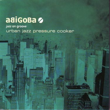 Cristal Records - Abigoba Urban Jazz Pressure Cooker