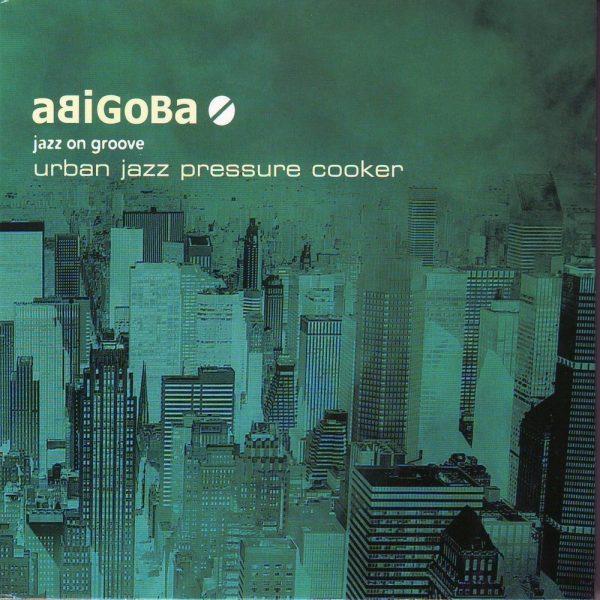 Cristal Records - Abigoba Urban Jazz Pressure Cooker