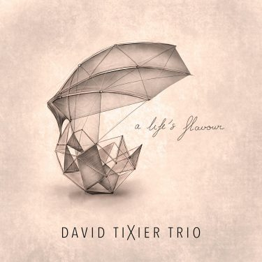 Cristal Records - David Tixier Trio - A Life's Flavour (Single)