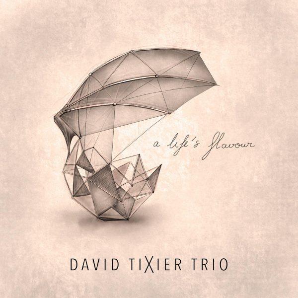 Cristal Records - David Tixier Trio - A Life's Flavour (Single)