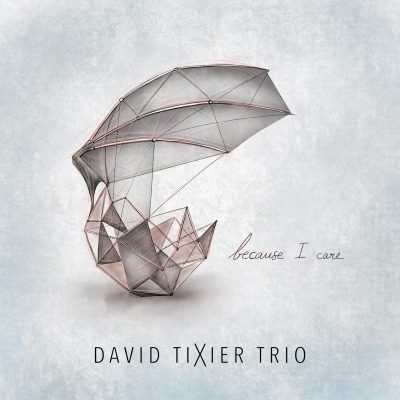 Cristal Records - David Tixier Trio - Because I Care