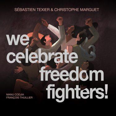 Cristal Records - Sébastien Texier - Christophe Marguet - We Celebrate Freedom Fighters!
